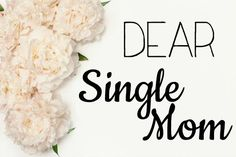 Dear Single Mom (and sometimes Single Mom), I want you to know that I think about you often. I imagine how you feel on the lonely nights that seem to pl. Create A Fairy, Lavender Lemonade, Laundry Drying, Creating A Vision Board, Single Mom Quotes, Single Moms, Mom Tattoos