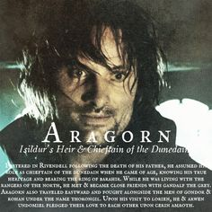 Aragorn, Isildur's heir and Cheiftain of the Dunedain #TheLordOfTheRings #Aragorn....... MY FAV CHARACTER