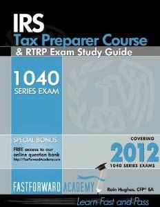 IRS Tax Preparer Course and RTRP Exam Study Guide 2012 by Rain Hughes. $159.69. Publication: March 1, 2012. Publisher: Fast Forward Academy, LLC (March 1, 2012)