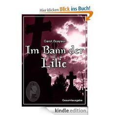 Im Bann der Lilie (Gesamtausgabe)