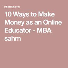 10 Ways to Make Money as an Online Educator - MBA sahm