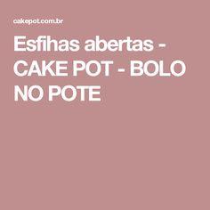 Esfihas abertas - CAKE POT - BOLO NO POTE