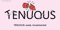 Word for today: Tenuous- weak, insubstantial #knudgeme #english #englishlanguage #vocabulary #vocab #gamifiedlearning #gamification #microlearning #language #education #grammar #grammarnazi #grammarpolice #onewordaday #dailyvocabulary