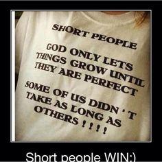 I'm short and I'm proud.