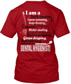 Discover I Am A Dental Hygienist T-Shirt, a custom product made just for you by Teespring. - Are you a dental hygienist? Here is a shirt. Dental Hygiene School, Dental Humor, Dental Assistant, Dental Hygienist, Dental Care, Dental Quotes, Dental Shirts, Dentist Day, Dental World