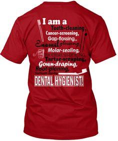 I am a Dental Hygienist T-Shirt