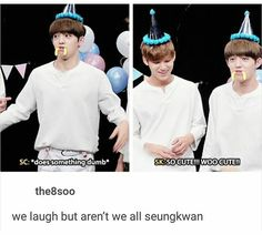 We are all Seungkwan