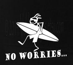 No worries surfer guy stick figure car decal by ValdonImages #newcar #surfing #summer