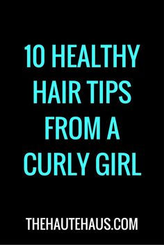 healthy hair tips for naturally curly hair