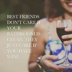 Thank God!!!! So much easier to buy wine then clean the bathroom.