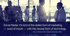 Social media: It's kind of the oldest form of marketing, word of mouth, with the newest form of technology. #quote