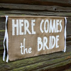 Here Comes the Bride Sign Banner Rustic Burlap