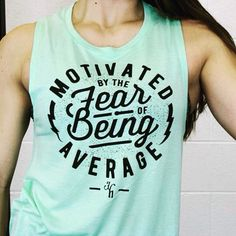 Motivated by the fear of being average You step up to the bar and even before your hands touch the steel you know it's going up, 'because failure is far heavier than any barbell'. School Shirt Designs, School Shirts, Workout Attire, Workout Gear, Gym Photos, Athletic Outfits, Athletic Clothes, Women Who Lift, Muscle Tees