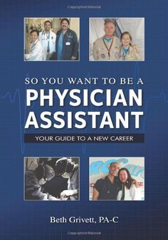So You Want to Be a Physician Assistant by Beth Grivett, http://www.amazon.com/dp/0615283543/ref=cm_sw_r_pi_dp_ZXCwrb1HV6ANK