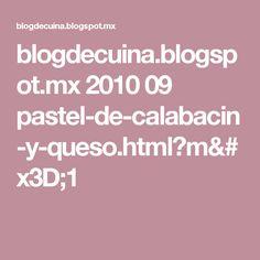blogdecuina.blogspot.mx 2010 09 pastel-de-calabacin-y-queso.html?m=1