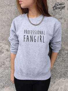 *PROFESSIONAL FANGIRL Fan Girl Funny Slogan Jumper Top Sweater* BUT NOT OF ONE DIRECTION!!!!