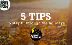 5 Tips to Stay Fit Through the Holidays