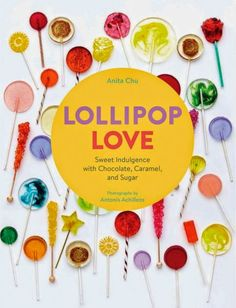 LOLLIPOP LOVE: SWEET INDULGENCE WITH CHOCOLATE, CARAMEL AND SUGAR by Anita Chu. The simplest recipes in this gorgeous book are perfect for kids to try! The more involved recipes need adult involvement . This book and the lollipops you can make are perfect for gift giving occasions.