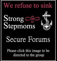 Hi Stepmoms! If you're looking for a positive support group I invite you to Strong Stepmoms. It's a secure forum that has lots of good topics. Such as a Book Club, Giveaways, Daily Positive Reinforcements, All About Beauty, Humor, and so much more. Stepmoms and alienated Stepmoms are welcome to join!