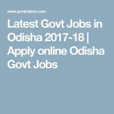 Latest Govt Jobs in Odisha 2017-18 | Apply online Odisha Govt Jobs