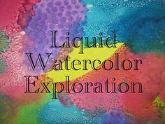 Liquid Watercolor Exploration