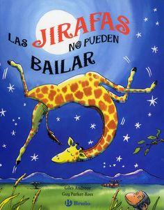 """Giles Andreae / Guy Parker-Rees. """"Las jirafas no pueden bailar"""". Editorial Bruño"""