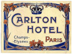 Carlton Hotel, Paris, luggage label by Art of the Luggage Label, via Flickr.