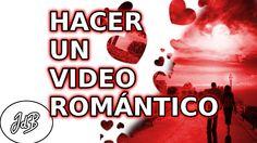 COMO HACER UN VIDEO ROMANTICO PARA MI PAREJA