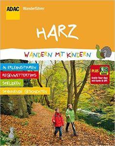 ADAC Wanderführer Harz Wandern mit Kindern: Plus Gratis Tour App mit Karte & GPS: Amazon.de: Bücher
