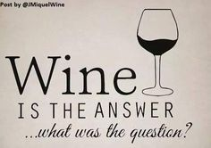 On the WEEK END, #WINE is the ANSWER...!! #winelover