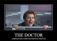 The 10th Doctor--haha he's so funny!