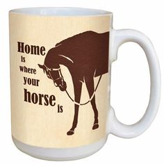 Mug Home is Where the Horse Is