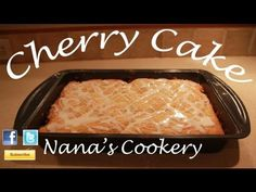 Easy How-To Cherry Cake: Nana's Cookery Tips & Tricks - YouTube