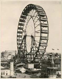 The First Ferris Wheel, 1893 | Retronaut http://www.retronaut.co/2012/09/the-first-ferris-wheel-1893/