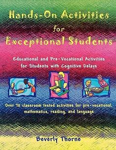 Hands-On Activities for Exceptional Students: Educational and Pre-Vocational Activities for Students with Cognitive Delays Vocational Activities, Reading Activities, Hands On Activities, Vocational Skills, Education Quotes For Teachers, Quotes For Students, Education City, Elementary Education, Teaching Packs