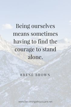 Braving the Wilderness Quotes Adorable Inspiring Brené Brown Quotes From Braving the Wilderness and A The Words, Positive Affirmations, Positive Quotes, Brene Brown Zitate, Paz Interior, Inspiring Quotes About Life, Life Inspirational Quotes, Wise Sayings About Life, Wisdom Quotes About Life