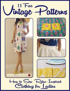 Sewing Ladies Clothes 11 free vintage patterns how to sew retro inspired clothing for ladies free ebook - Sewing Sewing Hacks, Sewing Tutorials, Sewing Crafts, Sewing Projects, Sewing Ideas, Diy Clothing, Sewing Clothes, Clothing Patterns, Retro Clothing