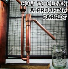 How to clean a proofing parrot