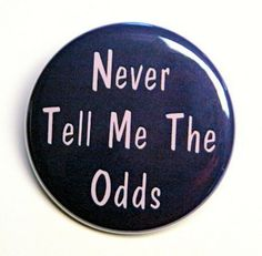 Never Tell Me The Odds  Button Pinback Badge 1 by theangryrobot, $1.50
