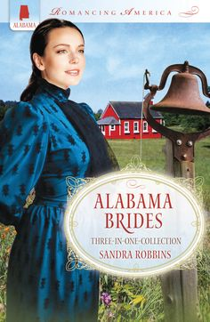 Alabama Brides - By: Sandra Robbins Free Books, Good Books, My Books, Historical Romance Novels, Christian Fiction Books, Bride Book, Book Show, Book Authors, Book Club Books