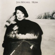 Joni Mitchell Hejira, Joni Mitchell Albums, Blue Motel, Tom Scott, Jaco Pastorius, Unchained Melody, Concept Album, Tom Petty, Neil Young