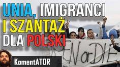 Unia Znowu Zmusza Polskę do Przyjmowania  - Komentator #572