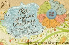 Triple the Scraps: Announcing {ABC Scripture Challenge} for 2011