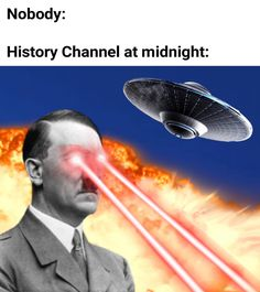 History Channel at midnight: - iFunny :) Funny Shit, Haha Funny, Funny Cute, Hilarious, Funny Stuff, History Channel, Memes Humor, Funny Relatable Memes, Funny Posts