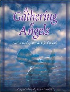 A Gathering of Angels: Seeking Healing After an Infant's Death: Victoria Leland RN: 9780879464271: Amazon.com: Books