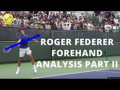 73dc1eeb91ff0 Roger Federer Forehand Analysis Part 2