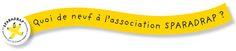 MINE D'INFOS: Quoi de neuf à l'association SPARADRAP....