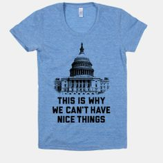 This Is Why We Can't Have Nice Things | HUMAN | T-Shirts, Tanks, Sweatshirts and Hoodies