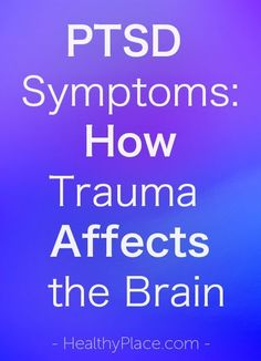 """PTSD and PTSD symptoms are real and real science says you can't just get over it. Here are 3 important facts on how trauma affects the brain."" www.HealthyPlace.com"