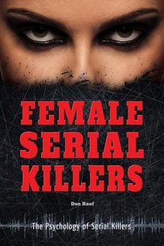 medical serial killers in depth analysis and comprehensive text  female serial killers from lady elizabeth bathory to bell gunness to aileen wuornos this · personality disorder quizserial